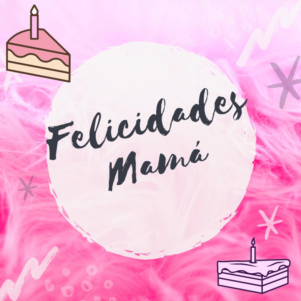 Felicitar a una madre por su cumpleaños