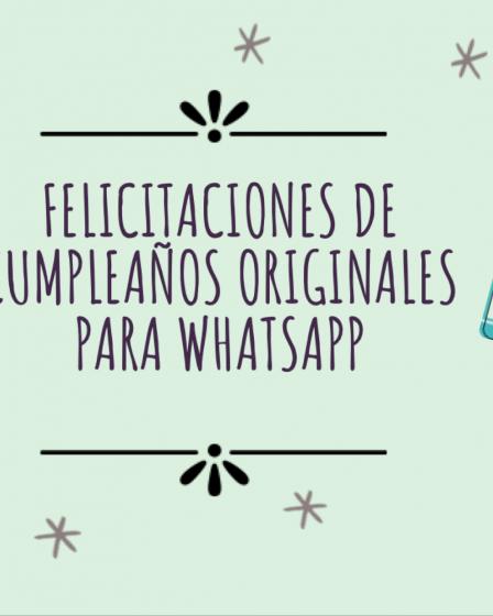 felicitaciones de cumpleaños originales para whatsapp