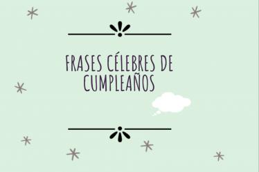 Frases célebres de cumpleaños
