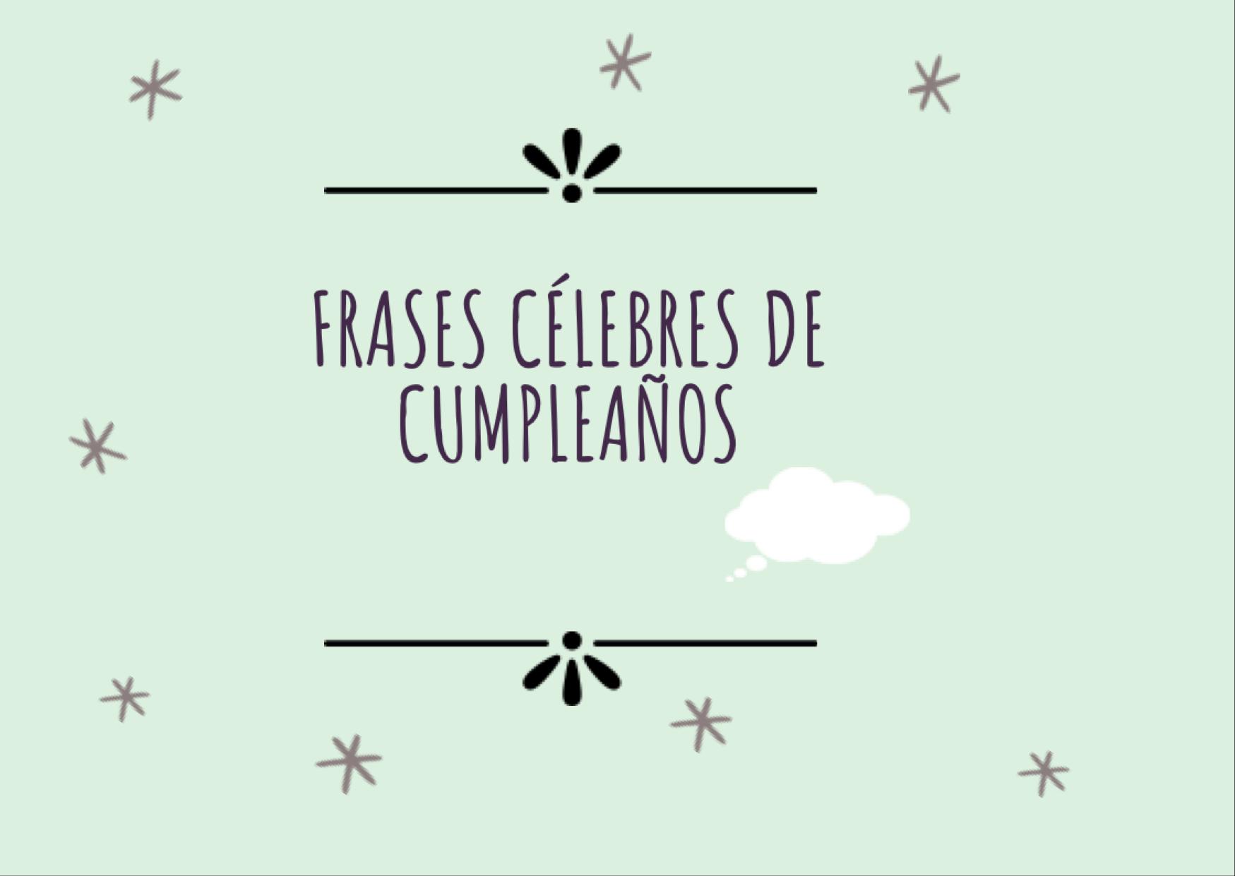 💫Frases célebres de cumpleaños