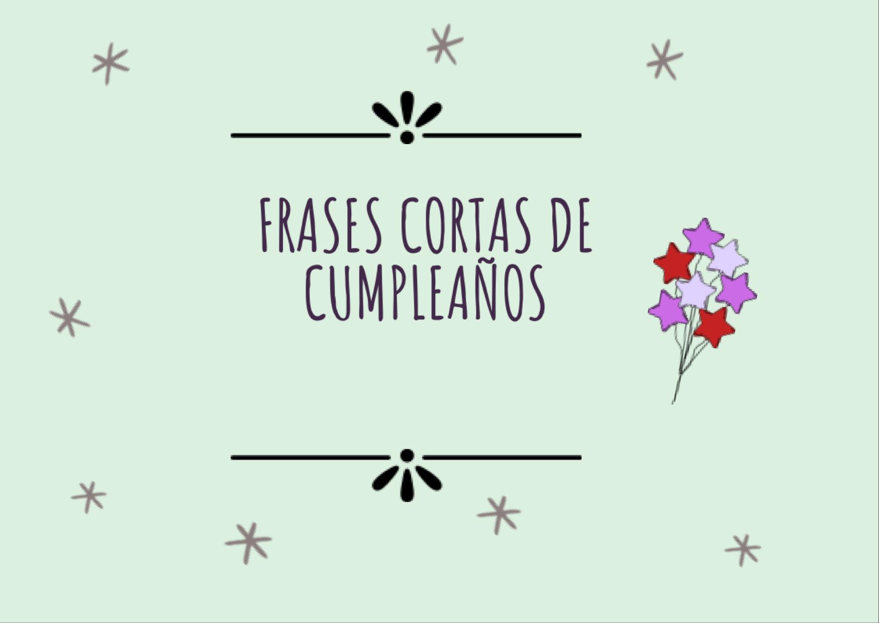 🎂Frases cortas de cumpleaños