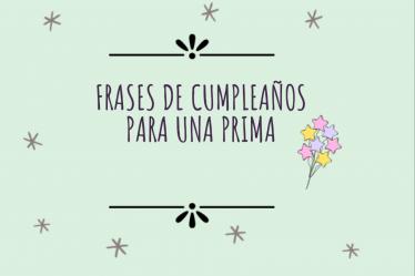 Frases de cumpleaños para una prima