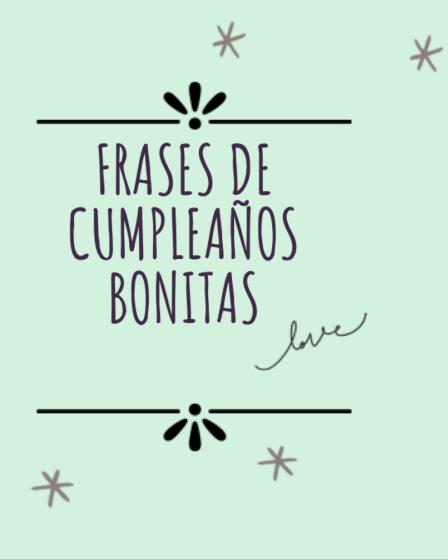 Frases de cumpleaños bonitas