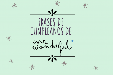 Frases de cumpleaños de Mr Wonderful
