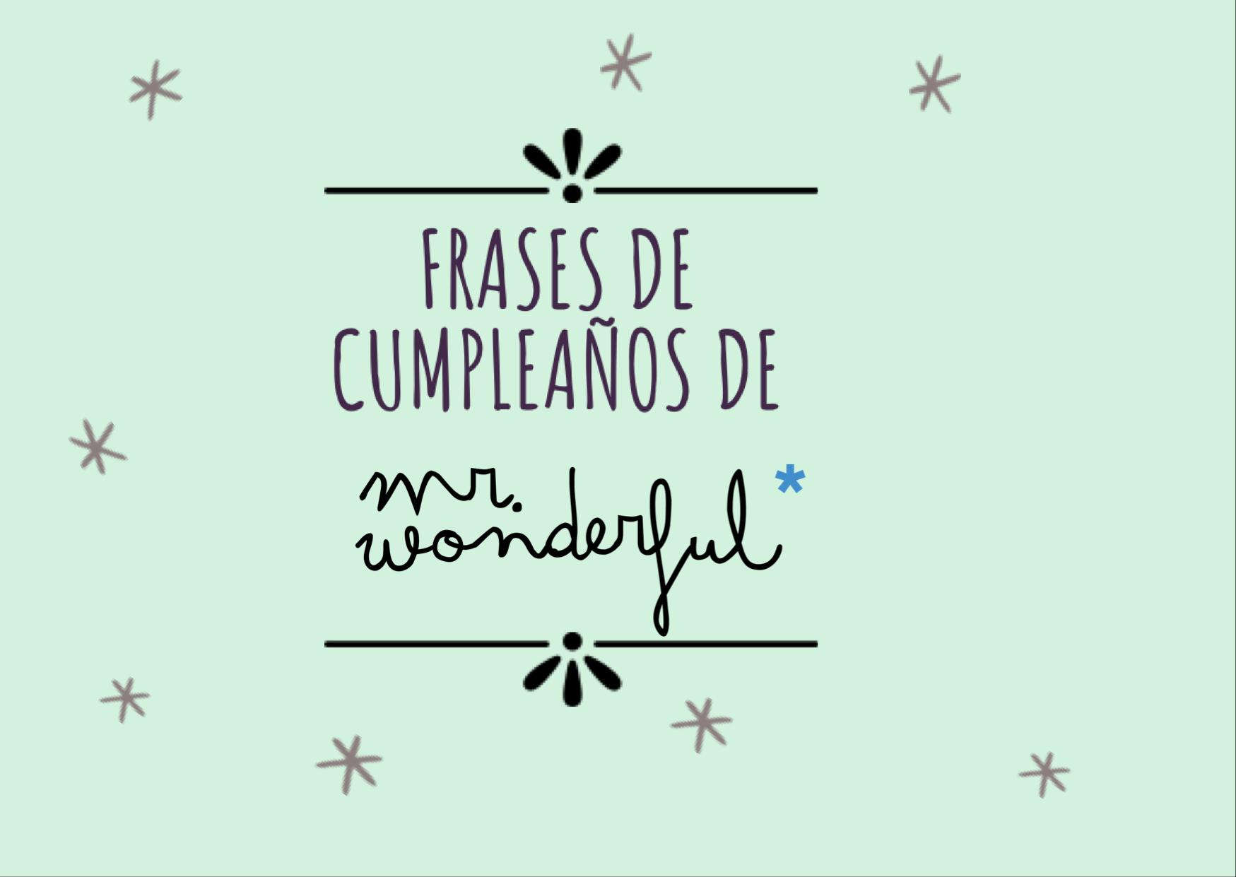 Frases de cumpleaños de Mr Wonderful